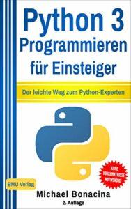 Buch: Python 3 Programmieren für Einsteiger, Michael Bonacia, BMU Verag